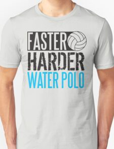 Faster harder water polo T-Shirt