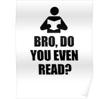Bro, Do You Even Read? Poster