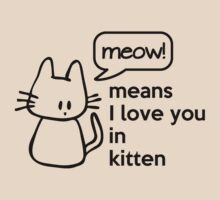 MEOW - means I love you in kitten T-Shirt