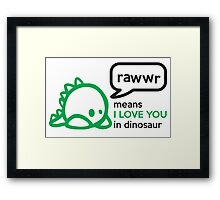 RAWWR - means I love you in dinosaur Framed Print