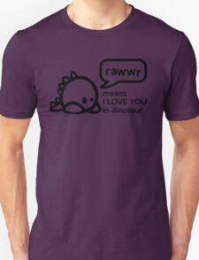 RAWWR - means I love you in dinosaur Unisex T-Shirt