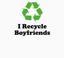 I Recycle Boyfriends Womens Fitted T-Shirt