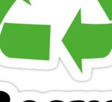 I Recycle Boyfriends Sticker