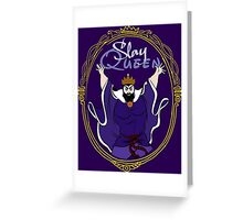SLAY QUEEN! Greeting Card