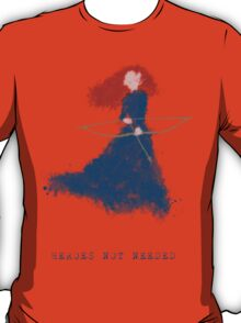 Merida - heroesNOTneeded T-Shirt