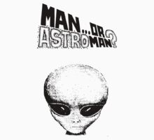 Man Or Astroman? (Alien) by ixrid