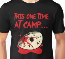 This One Time At Camp... Unisex T-Shirt