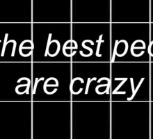 All The Best People Are Crazy Stickers Sticker