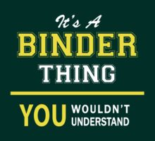 It's A BINDER thing, you wouldn't understand !! by satro
