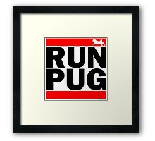 RUN PUG Framed Print