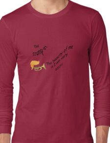 """The Trump-et """"The Beauty of Me...."""" Long Sleeve T-Shirt"""