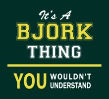 It's A BJORK thing, you wouldn't understand !! by satro