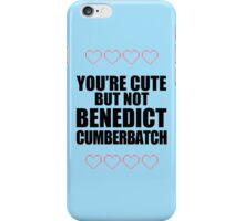 Cute but not Benedict Cumberbatch - life ruiner iPhone Case/Skin