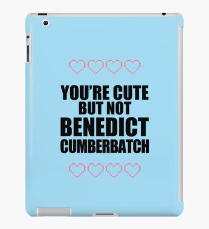 Cute but not Benedict Cumberbatch - life ruiner iPad Case/Skin