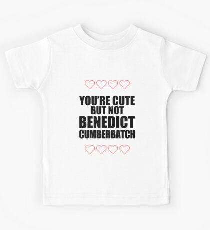 Cute but not Benedict Cumberbatch - life ruiner Kids Tee