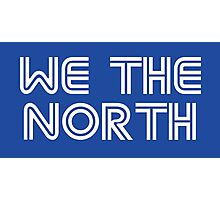 We The North (Blue Jays) Photographic Print