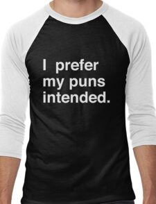 I prefer my puns intended Men's Baseball ¾ T-Shirt