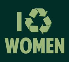 I Recycle Women by DesignFactoryD