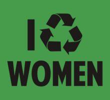 I Recycle Women by DesignFactoryD