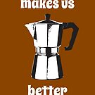 Coffee makes us better grown-ups by monsterplanet