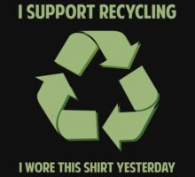 I Support Recycling by DesignFactoryD