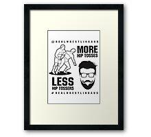 More hip tosses, less hip tossers Framed Print