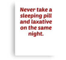 Never Take A Sleeping Pill And Laxative On The Same Night. Canvas Print