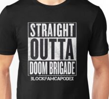 Straight Outta Doom Brigade Unisex T-Shirt