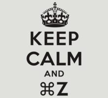 Keep Calm Geeks: Command Z by Ozh !