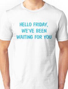 Hello Friday Unisex T-Shirt