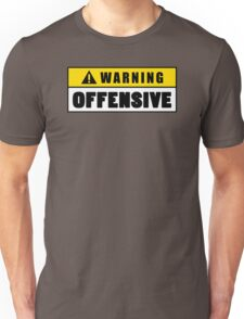 Warning Offensive Unisex T-Shirt