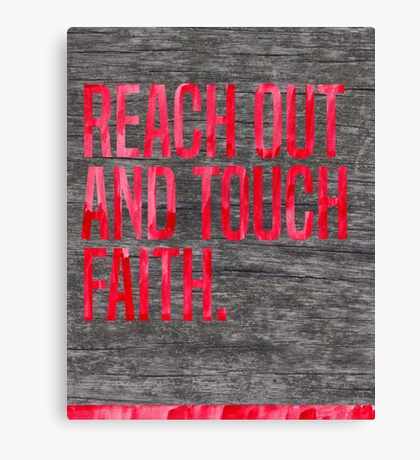 Reach Out and Touch Faith Canvas Print
