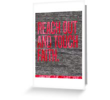 Reach Out and Touch Faith Greeting Card