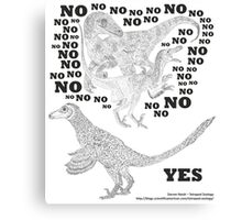 Just say NO to unfeathered non-avialan maniraptoran theropod dinosaurs Canvas Print