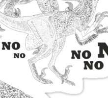 Just say NO to unfeathered non-avialan maniraptoran theropod dinosaurs Sticker