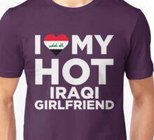 I Love My Hot Iraqi Girlfriend Unisex T-Shirt
