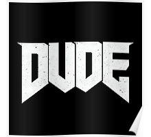Doomed - DUDE Poster