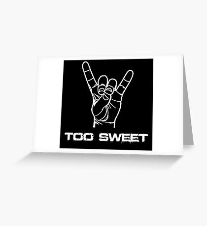 Too Sweet Greeting Card