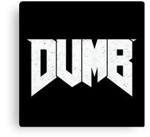 Doomed - DUMB Canvas Print
