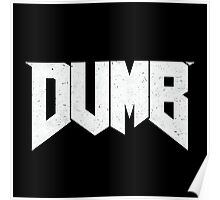 Doomed - DUMB Poster