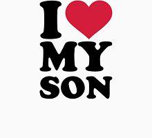 I love my son Unisex T-Shirt