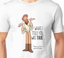 A certain point of view Unisex T-Shirt