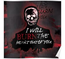 I'll Burn The Heart Out Of You Poster