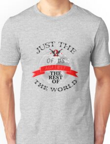 Two Of Us Against The Rest Of The World (Red) T-Shirt