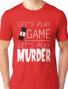 Let's Play A Game. Let's Play Murder (white) T-Shirt
