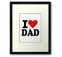 I love dad Framed Print
