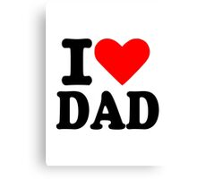 I love dad Canvas Print
