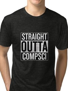 Straight Outta Compsci Tri-blend T-Shirt