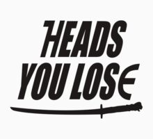 Heads you lose... by MrDeath