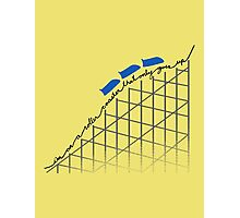 I'm on a roller coaster that only goes up (light shirts) Photographic Print